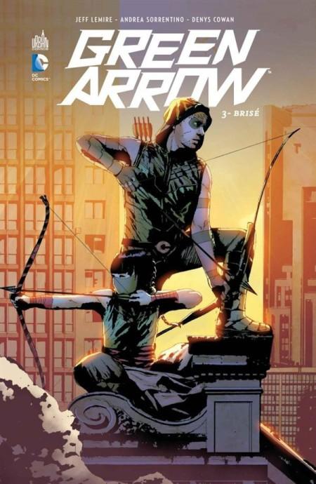 Jeff Lemire et Andrea Sorrentino - Green Arrow, Brisé (Tome 3)
