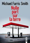 Michael Farris Smith – Nulle part sur la terre